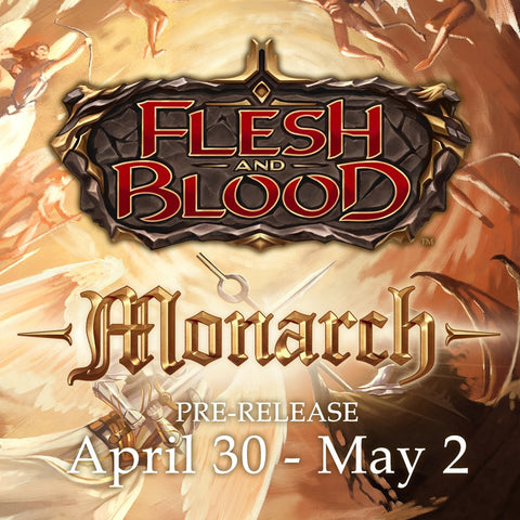 Flesh and Blood: Monarch Prerelease Entry