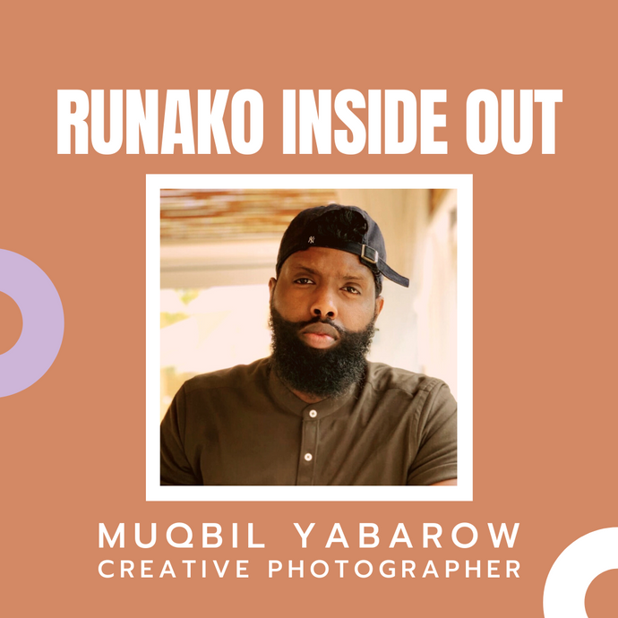 Runako Inside Out with Muqbil Yabarow