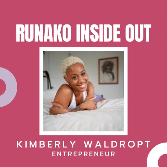 Runako Inside Out with Kimberly Waldropt