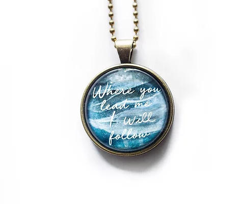TVS Necklace | Where You lead me I will follow