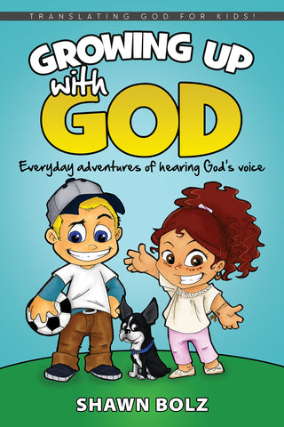 Growing Up with God by Shawn Bolz | Softcover