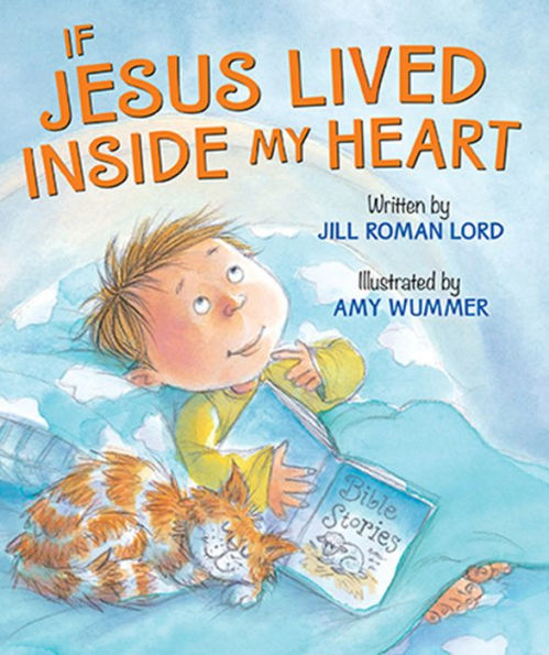 If Jesus Lived Inside My Heart by Jill Roman Lord