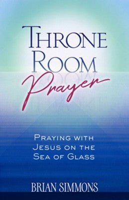 Throne Room Prayer by Brian & Candice Simmons