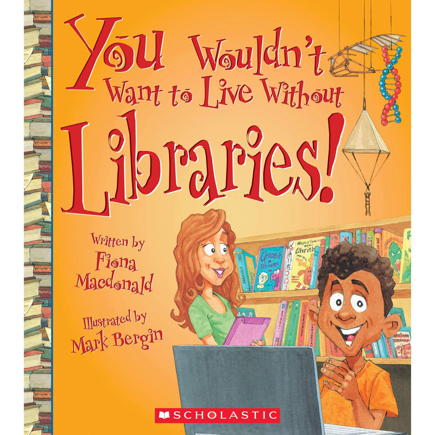 You Wouldnt Want To Live W-o Librar Book - Kiddren