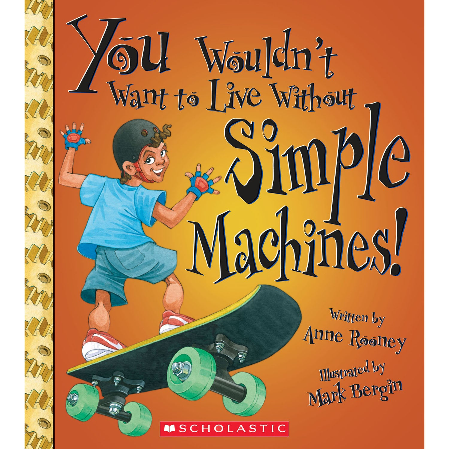 You Wouldnt Want To Live W-o Simple Machines Book - Kiddren