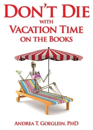 Don't Die with Vacation Time on the Books