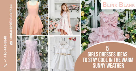 5 Girls Dresses Ideas to Stay Cool in The Warm Sunny Weather