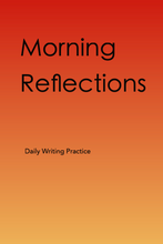 Load image into Gallery viewer, Morning Reflections Daily Writing Practice lined journal