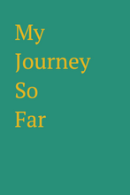 Load image into Gallery viewer, My Journey So Far Lined Journal Gift diary