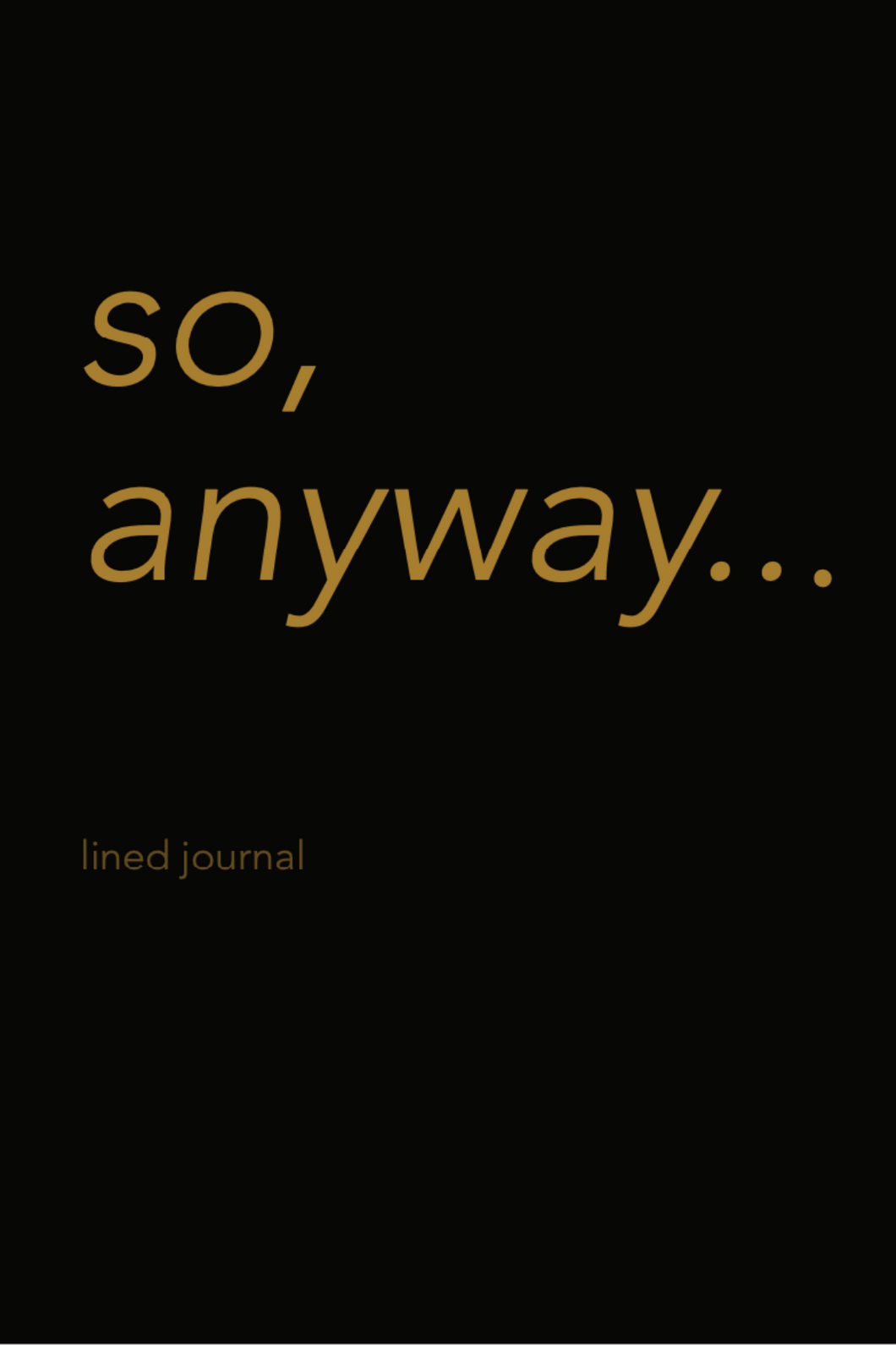 so, anyway... lined journal gift book
