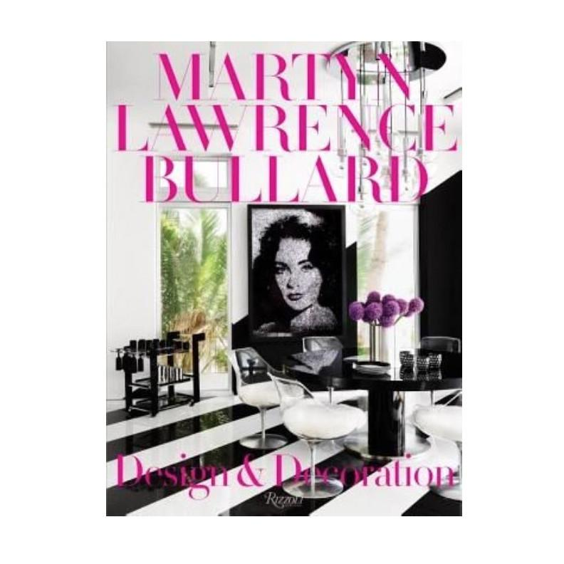 Martyn Lawrence Bullard Design and Decoration Coffee Table Book Coffee Table Books Stephen Young