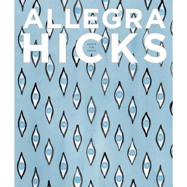Allegra Hicks: An Eye For Design  Stephen Young Book