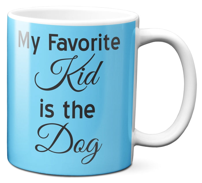 My Favorite Kid Is the Dog - 11 oz. White Mug