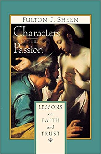 Characters of the Passion by Fulton Sheen