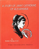 A Story of Saint Catherine of Alexandria