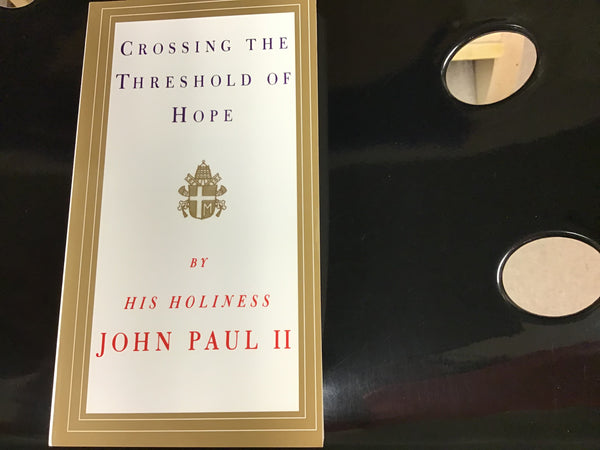 Crossing the Threshold of Hope  by Pope St John Paul II