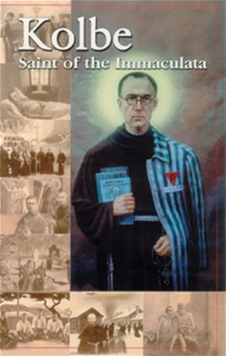 Kolbe Saint of the Immaculata