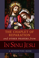 "The Chaplet of Reparation and other Prayers from ""In Sinu Jesu"""
