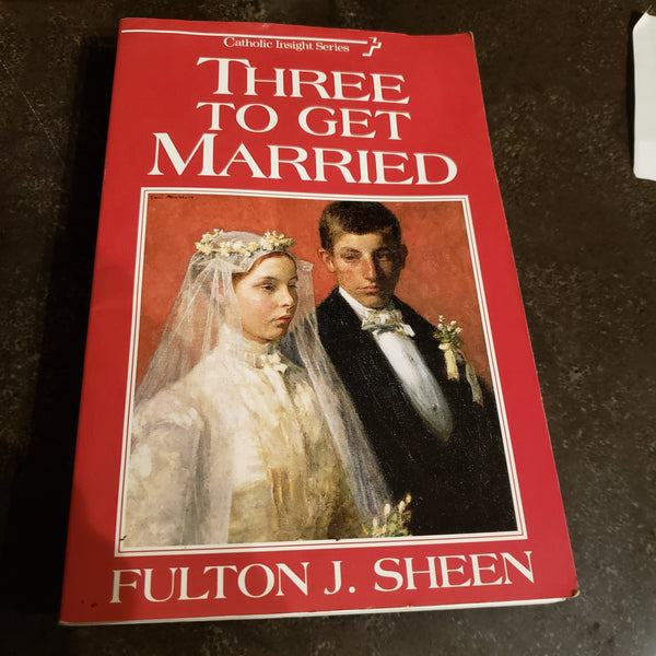 Three to Get Married by Fulton Sheen