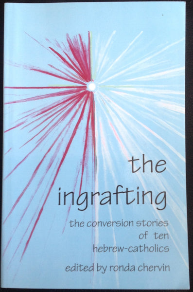 The Ingrafting Conversion Stories of Hebrew Catholics