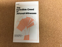 The Incredible Creed Of Jehovah Witnesses