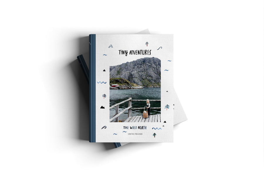 Tiny Adventures - The Wild North, A Wanderlust Guide for Modern Families