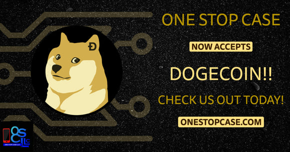 One Stop Case Now Accepts DOGECOIN!!