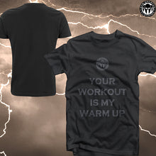 Load image into Gallery viewer, GSC Cotton Your workout is my warm up T-Shirt (Various Colours Available)