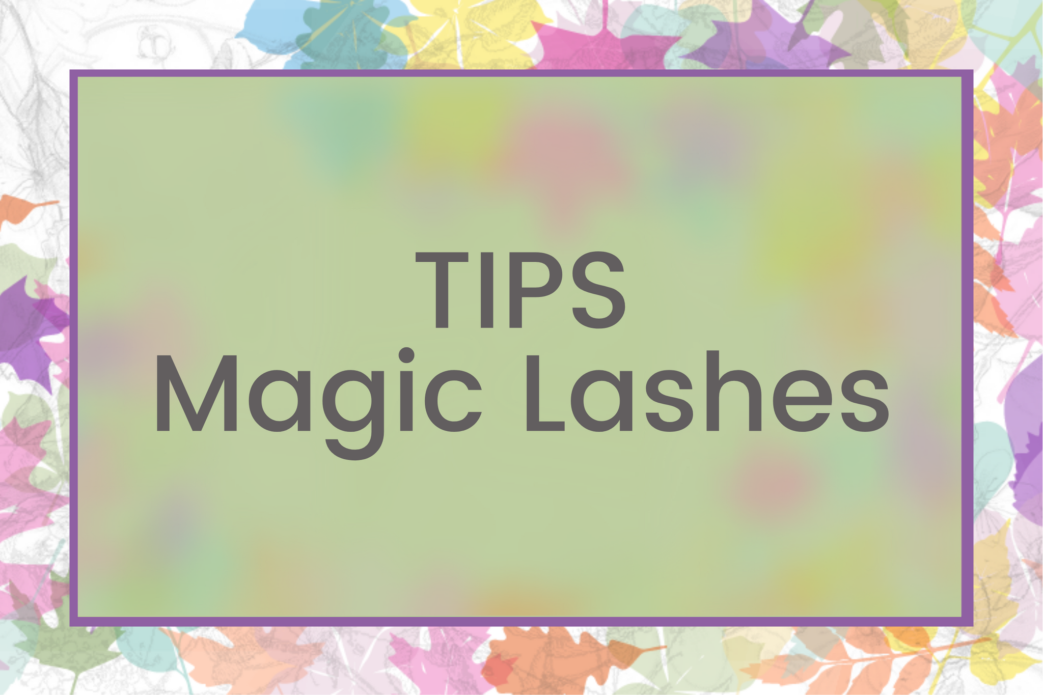 TIPS Magic Lashes