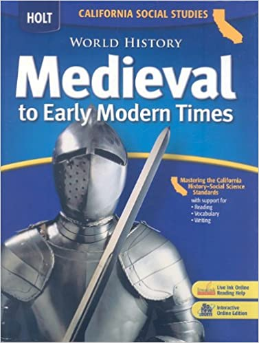 Holt World History: Student Edition Grades 6-8 Medieval Times 2006