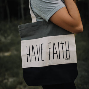 HAVE FAITH Canvas Totes
