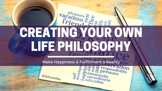 Creating Your Own Life Philosophy