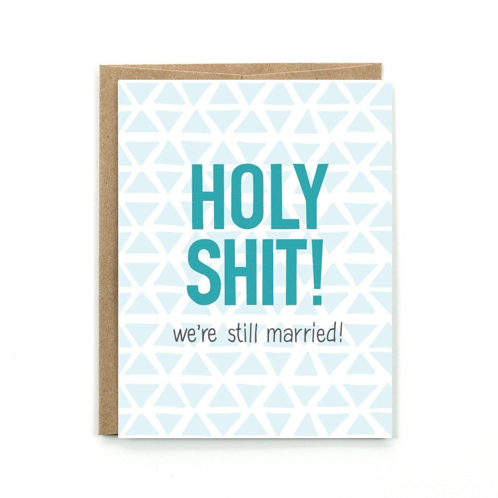 Holy Shit We're Still Married Card