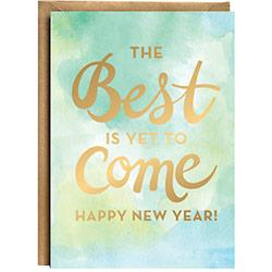 Best is Yet to Come Foil Greeting Card