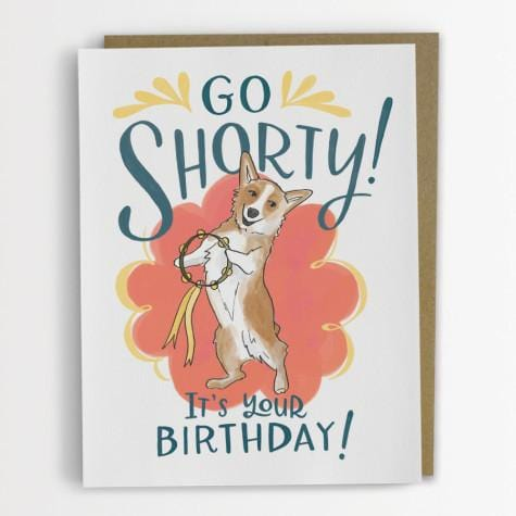 go shorty it's your birthday corgi card