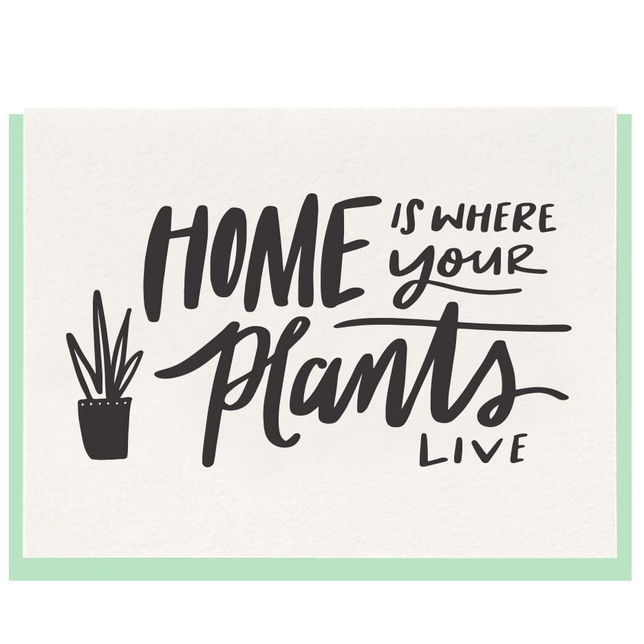 Home Is Where Your Plants Live Card