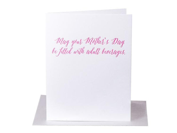 May your Mother's Day be filled with adult beverages - Single Card