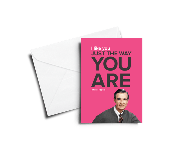 Mister Rogers I Like You Just the Way You Are Card