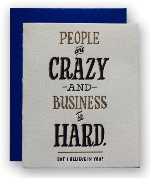 People are Crazy and Business is Hard Card