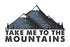 Take me to the Mountains Sticker