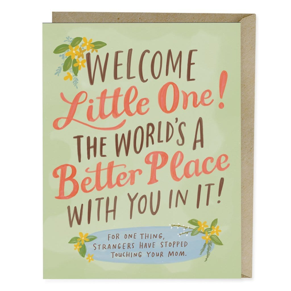 The World's A Better Place Baby Card