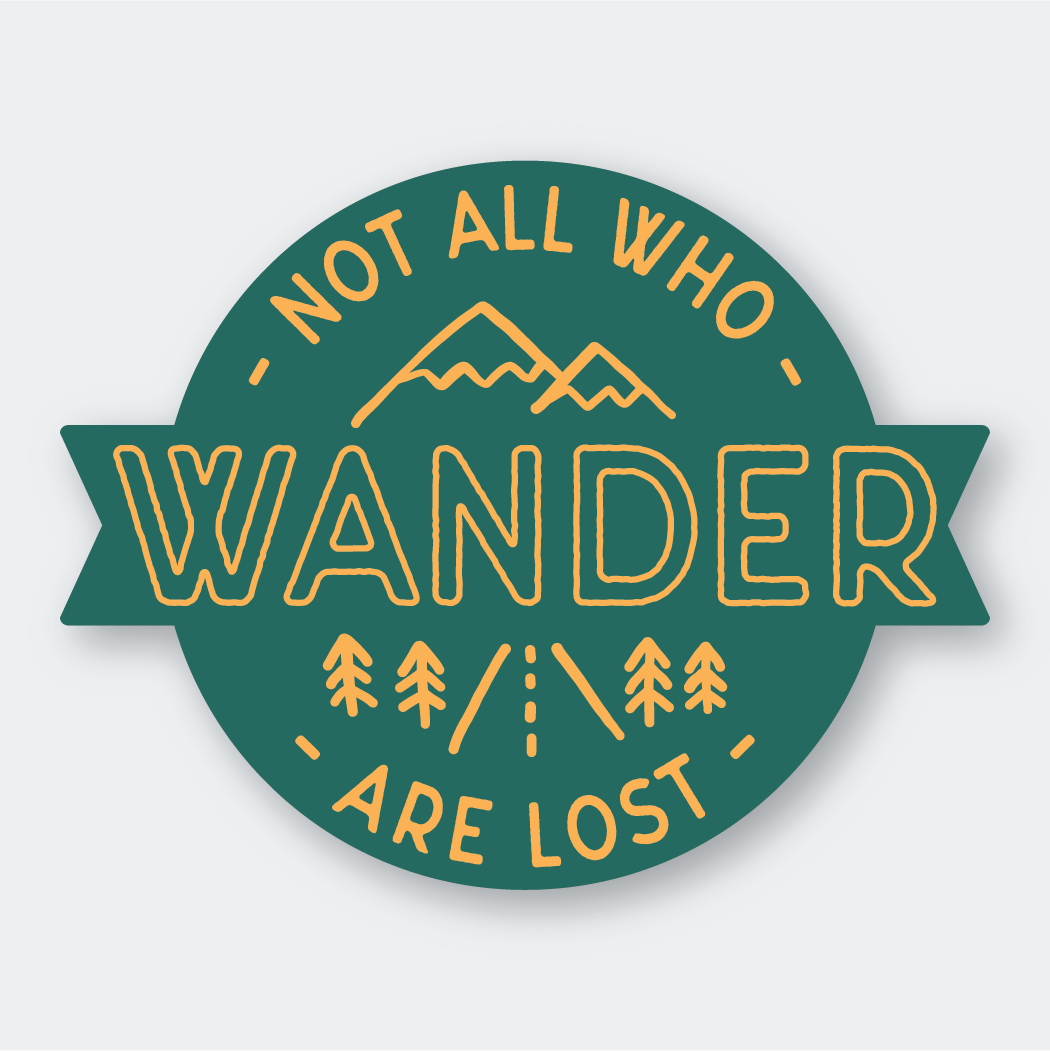 Not All Who Wander Are Lost Sticker