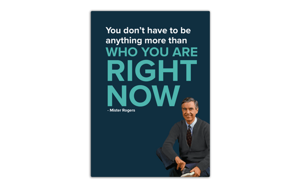 Mister Rogers You Don't Have to Be Anything More Magnet
