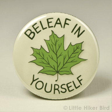 Beleaf in Yourself Button Pin