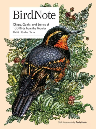 BirdNote -  Chirps, Quirks, and Stories of 100 Birds from the Popular Public Radio Show
