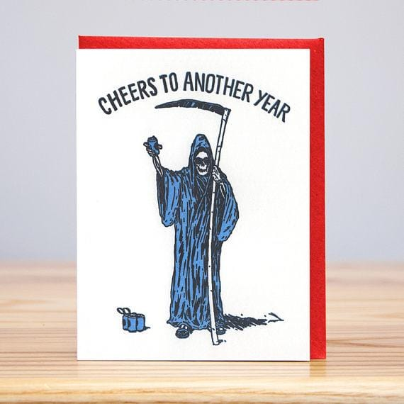 Cheers to Another Birthday / Grim Reaper Card