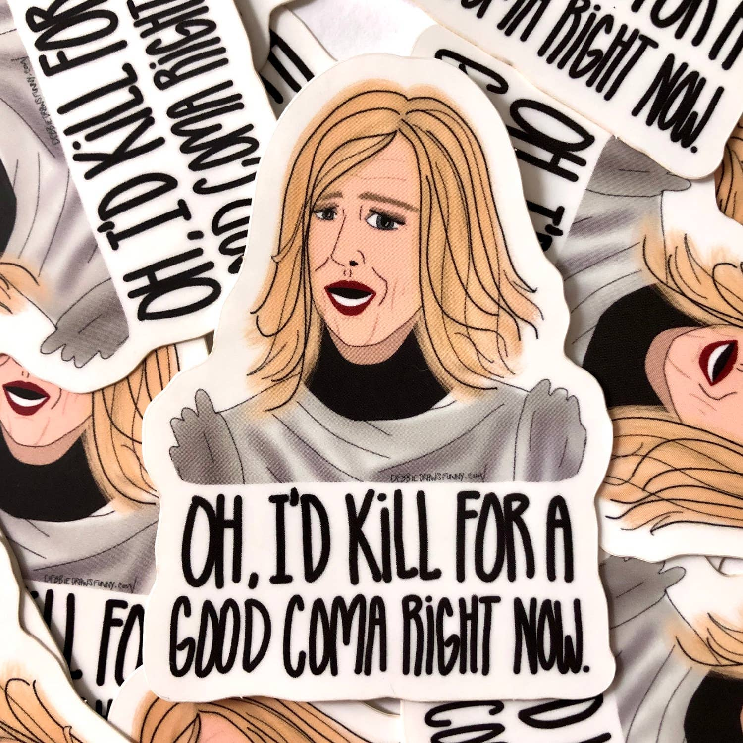 I'd Kill for a Good Coma Right Now Sticker