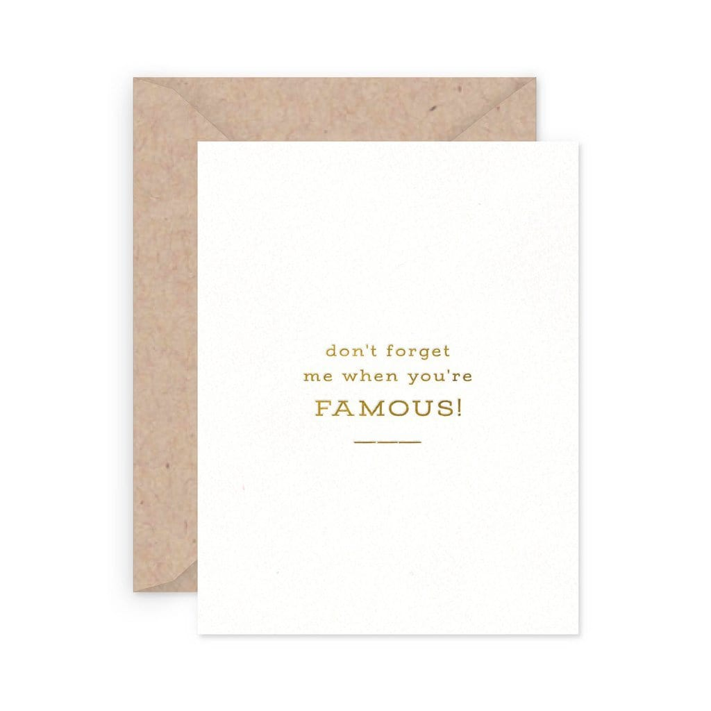 Don't Forget Me When You're Famous Card