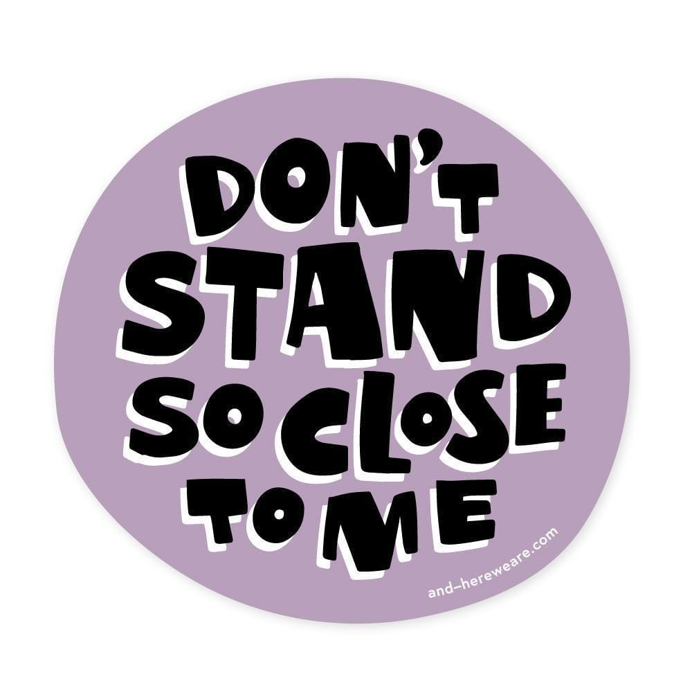 Don't Stand So Close Sticker