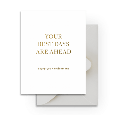 Your Best Days Are Ahead Retirement Card